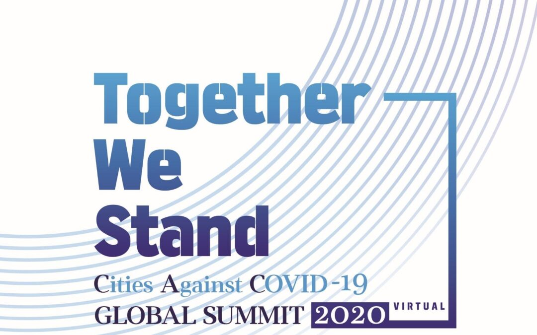 Together We Stand Cities Against COVID-19 Global Summit 2020